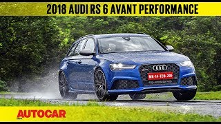 Audi RS6 Avant Performance | First Drive Review | Autocar India