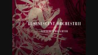 Luminescent Orchestrii- Dreaming in Turkish