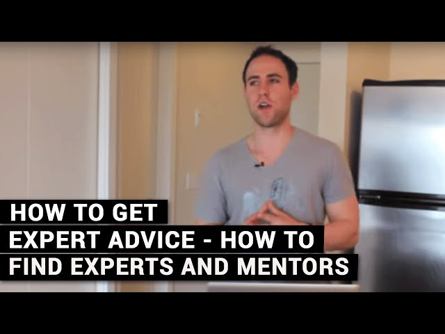 How To Get Expert Advice - How To Find Experts And Mentors