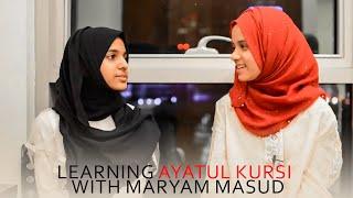 Learning Ayatul Kursi - With Maryam Masud