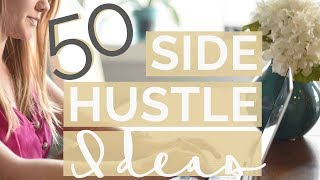 50 SIDE HUSTLE IDEAS | Ways To Make More Money
