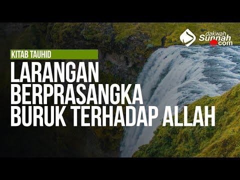 Larangan Berprasangka Buruk terhadap Allah - Ustadz Ahmad Zainuddin Al Banjary