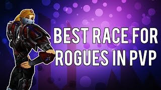 BEST RACE FOR ROGUES - (World of Warcraft PvP) Warlords of Draenor 6.1