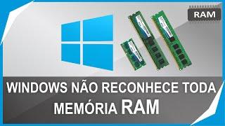 Windows não reconhece toda memoria RAM / Com resolver problema de memoria RAM não Utilizável