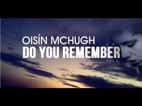 Oisin Mchugh - Do You Remember