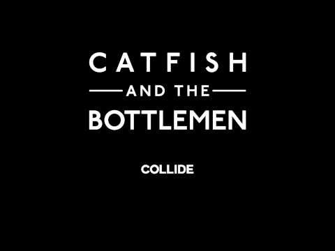 Catfish And The Bottlemen - Collide