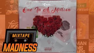 Eman - One In A Million | @MixtapeMadness