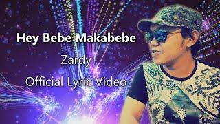 Download Lagu Zardy - Hey Bebe Makabebe (Official Lyric Video) - New Maranao Song 2018 Gratis STAFABAND