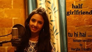 download lagu Tu Hi Hai  Half Girlfriend  Female Cover gratis