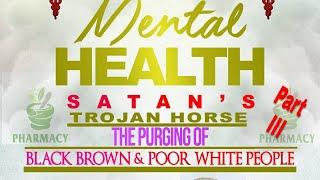 Mental Health: Satan's Trojan Horse.