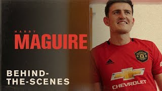 Harry Maguire's First Day At Manchester United | Behind The Scenes