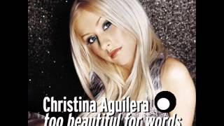 Watch Christina Aguilera Too Beautiful For Words video