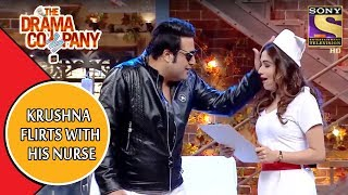 Krushna's Chemistry With His Nurse | The Drama Company