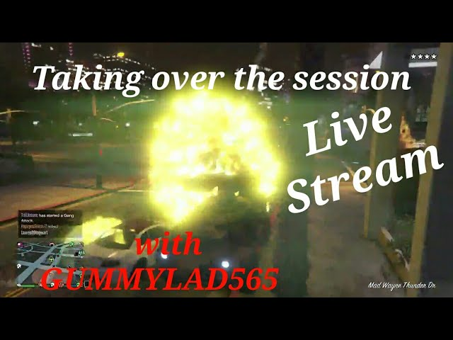 GTA 5 Online LIVE STREAM Taking over the session With GUMMYLAD565