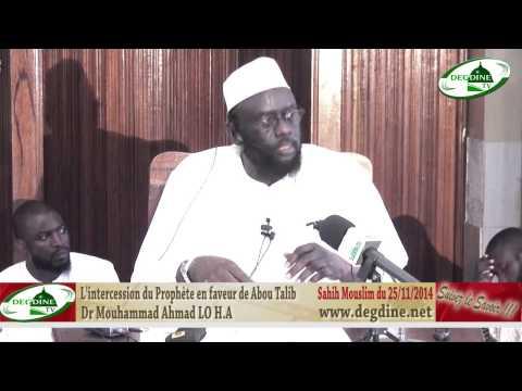 """L'intercession du Prophète en faveur de Abou Talib""25/11/2014 Dr Mouhammad LO شفاعة النبي لأبي طالب"