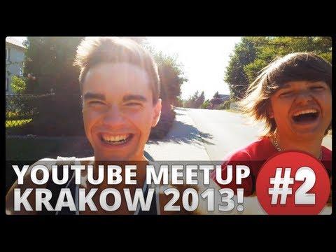 YOUTUBE MEET-UP KRAKÓW 2013: Sika Na Ulicy?! VLOG #2