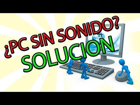 (Solución) Mi PC No Tiene Sonido Windows 7/8/10