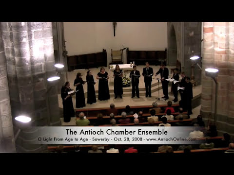 O Light From Age to Age - Sowerby - Antioch Chamber Ensemble