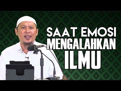Video Singkat: Saat Emosi Mengalahkan Ilmu - Ustadz Sofyan Chalid Ruray