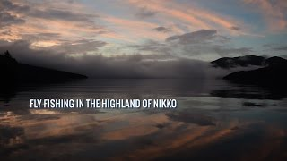 Fly Fishing in Japan: Highland of Nikko - Lake Chuzenji & River Yu