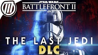 Star Wars Battlefront 2: The Last Jedi DLC Season Breakdown | Campaign, Heroes, Vehicles & Maps