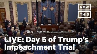 Impeachment: Day 5 of Trump's Impeachment Trial | LIVE | NowThis