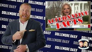 LIAR Kellyanne Conway's Alternative Facts - #DollemoreDaily