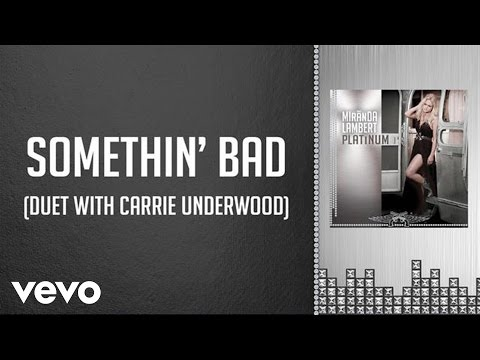 Miranda Lambert with Carrie Underwood - Somethin' Bad (Audio)