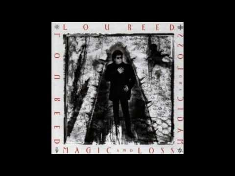 Lou Reed - Magic And LossThe Summation