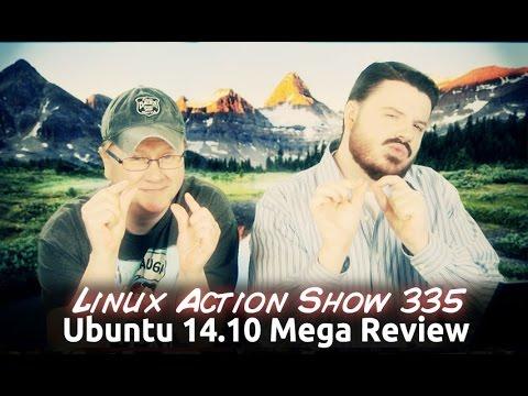Ubuntu 14.10 Mega Review   Linux Action Show 335