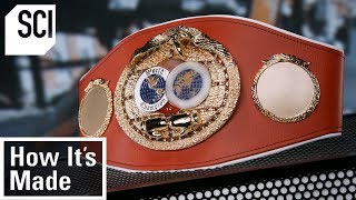 How Boxing Championship Belts Are Made   How It's Made
