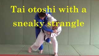 Tai otoshi and sneaky strangle combination