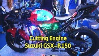 VLOG : Cutting Engine Suzuki GSX-R150