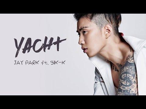 Jay Park(박재범) - YACHT(k) ft. Sik-K [HAN|ROM|ENG] Lyrics
