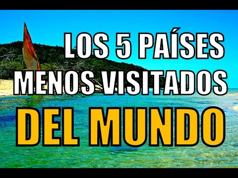 LOS 5 PAÍSES MENOS VISITADOS DEL MUNDO