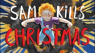 SAM KILLS CHRISTMAS