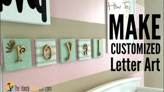 How To Make Customized Letter Art I Ep: 06