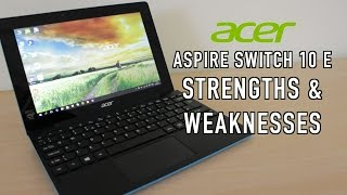 Acer Aspire Switch 10 E: Strengths & Weaknesses
