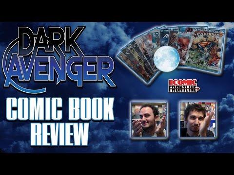 The Dark Avenger Comic Book Review: Episode 372