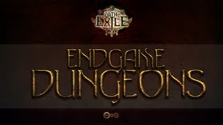 Path of Exile - End-Game Dungeons