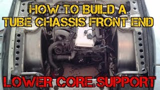 TFSS: How To Build A Tube Chassis Front End - Lower Core Support