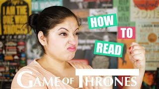 How To Read The Game Of Thrones? | How To Read A Song Of Ice And Fire Series?