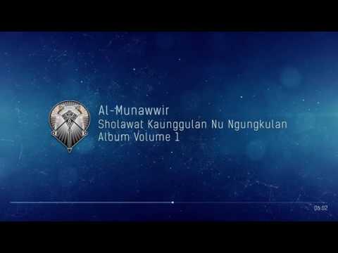 AL MUNAWWIR : SHOLAWAT KAUNGGULAN NU NGUNGKULAN - ALBUM 1