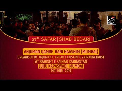 Anjuman Qamre  Bani Haashim (Mumbra) 27th Safar | Shabbedari at Bahisht e Zainab Juhu Kapaswadi 2019