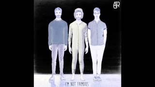 AJR - I'm Not Famous (Official Audio)