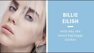 Billie Eilish tells why she wears big baggy clothes (English+Russian subtitles)