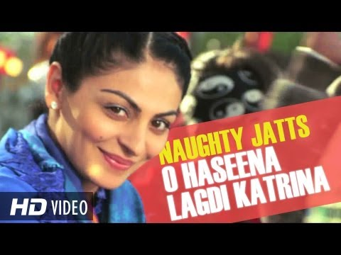 O Haseena Lagdi Katrina HD Full Song | Naughty Jatts | Neeru...