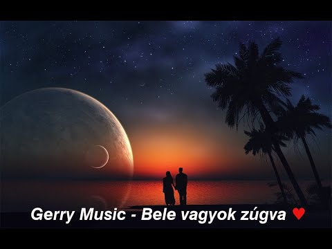 Gerry Music - Bele Vagyok Zúgva (Official Music Video)