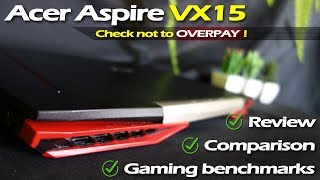 Acer Aspire VX15 - Check not to OVERPAY (Review + Comparison)