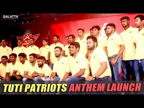 TUTI Patriots Anthem Launch #TNPL2016